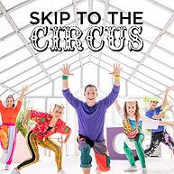 Skip To The Circus.jpg