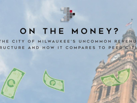 Report from Wisconsin Policy Forum Outlines City of Milwaukee's Unique Revenue Structure
