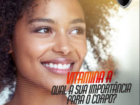 Vitamina A: conheça sua importância para o corpo humano