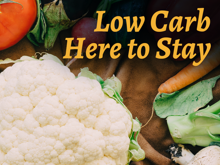 Low Carb Here To Stay