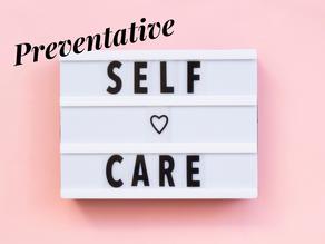 The Benefit of Preventative Self-Care