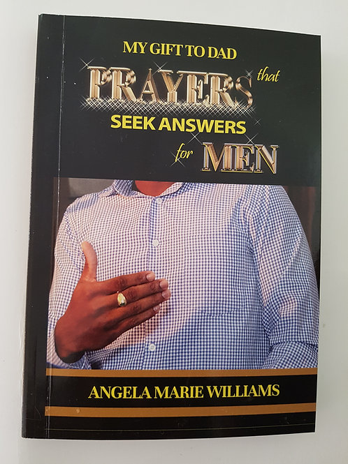 My Gift to Dad , Prayers that seek answers for men
