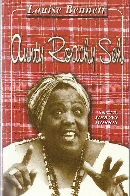 Aunty Roachy Seh