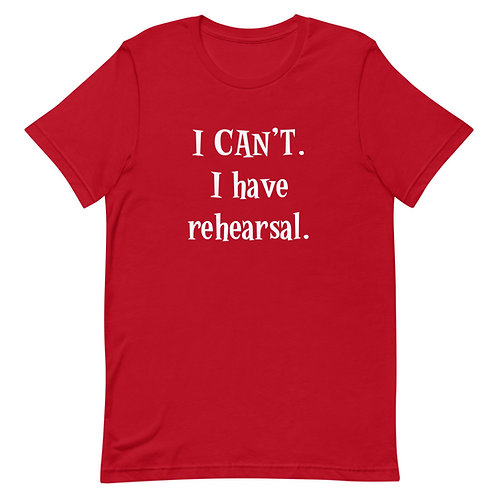I Can't.  I Have Rehearsal - White