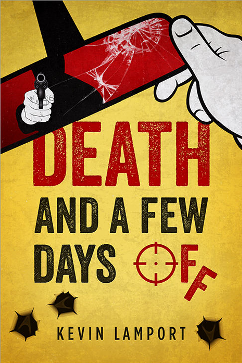 Kevin Lamport novel Death and a Few Days Off