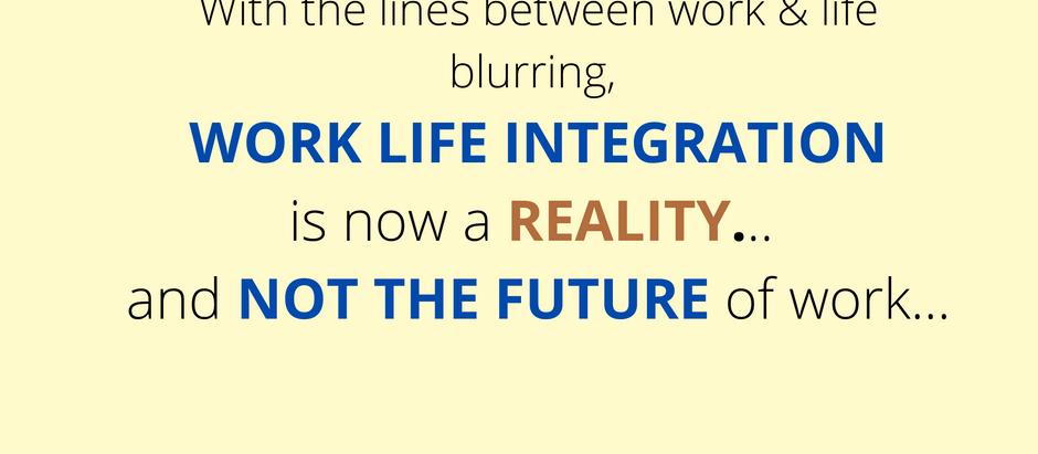 Work - Life Integration!