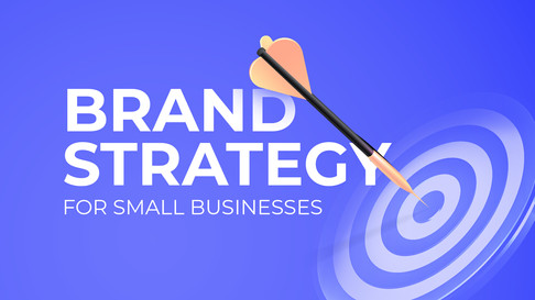 How To Build A Brand Strategy For Small Businesses