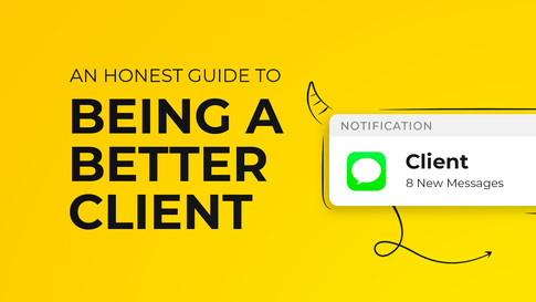 An Honest Guide to Being a Better Client