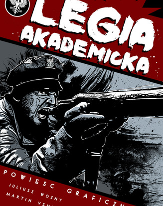 """The first in a series of 3 Comic books for the Polish Military. This one focuses on a student Legion formed in Poland in 1918. The title translates as """"The Academic Legion""""."""