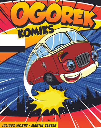 """Cover design for a comic about a legendary bus that was in operation in Poland during communism. """"Ogorek"""" translates as """"cucumber""""."""