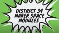 """Maker Modules"" - Construction, Circuitry, Robotics/Coding (Fall 2017)"