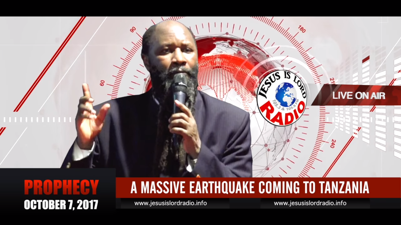 PROPHECY OF A MASSIVE EARTHQUAKE COMING TO TANZANIA, PROPHET DR