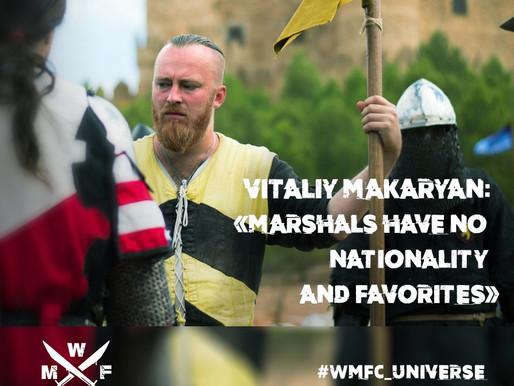 VITALIY MAKARYAN: «MARSHALS HAVE NO NATIONALITY AND FAVORITES»