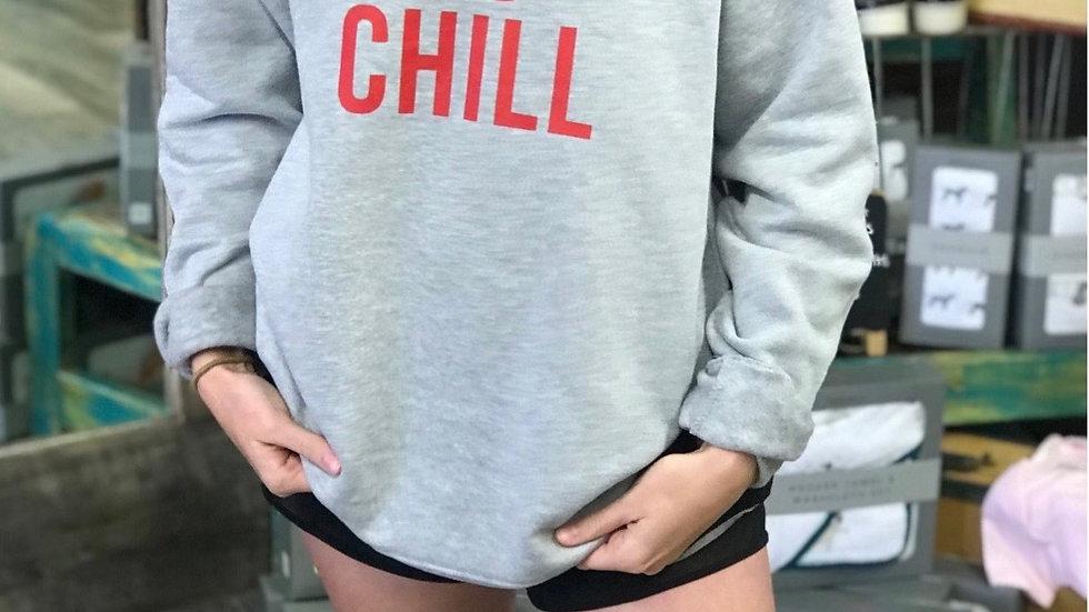 Quarantine and Chill Sweatshirt