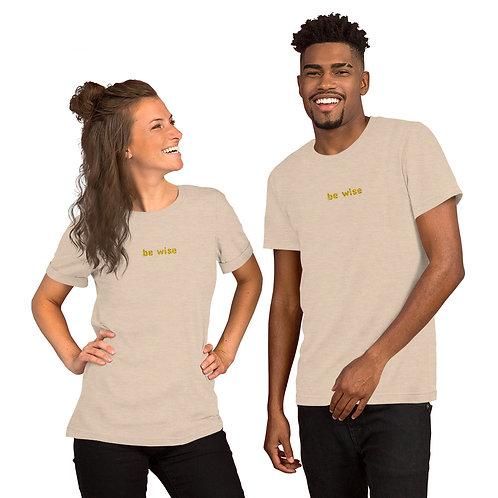Be Wise Short-Sleeve Unisex T-Shirt