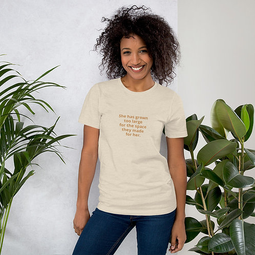 She has grown too large for the space they made Short-Sleeve Unisex T-Shirt