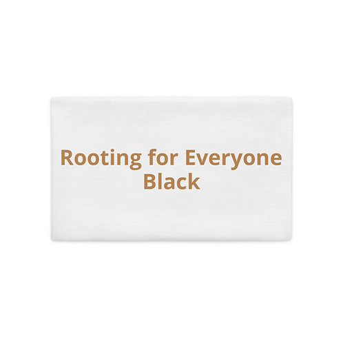 Rooting For Everyone Black, Premium Pillow Case