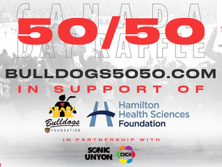 BULLDOGS' FOUNDATION ANNOUNCES CANADA DAY 50-50 IN SUPPORT OF HAMILTON HEALTH SCIENCES FOUNDATION!