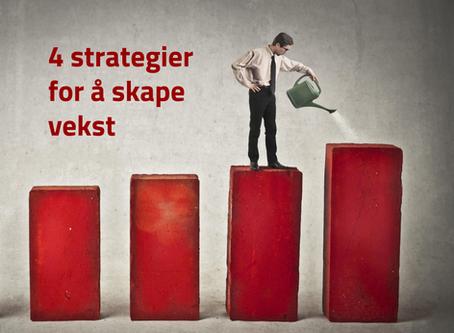 4 strategier for å skape vekst i bedriften