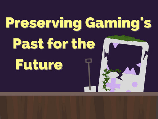 Preserving Video Gaming's Past for the Future