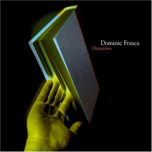 Deviations, Dominic Frasca