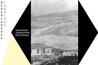 Landings: Dustin Wilson, Zacharias Kunuk, Peter Pitseolak at SBC Gallery