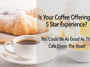 Is Your Coffee Offering A 5 Star Experience?