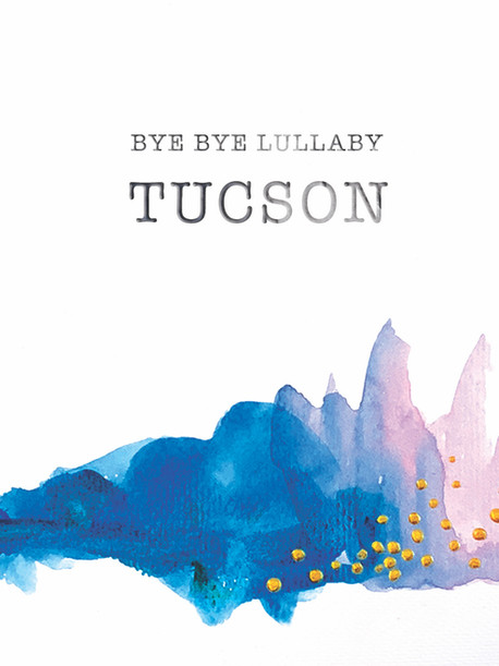 Bye Bye Lullaby - Tucson (LP)