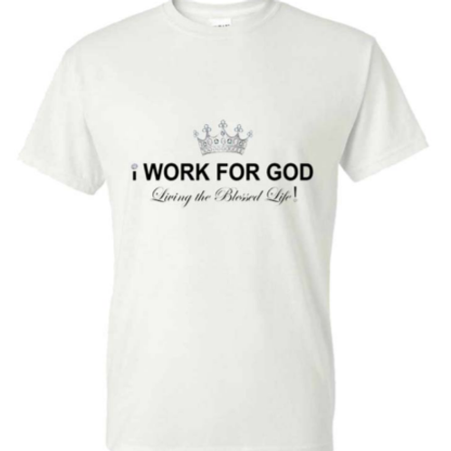 i Work For God Crown Tee - White with Black Letters