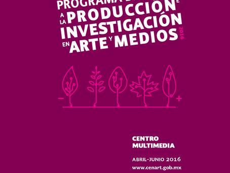 Convocatoria 2016 del Programa de Apoyo a la Producción e Investigación en Arte y Medios
