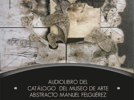 Audiolibro del Museo de Arte Abstracto Manuel Felguérez