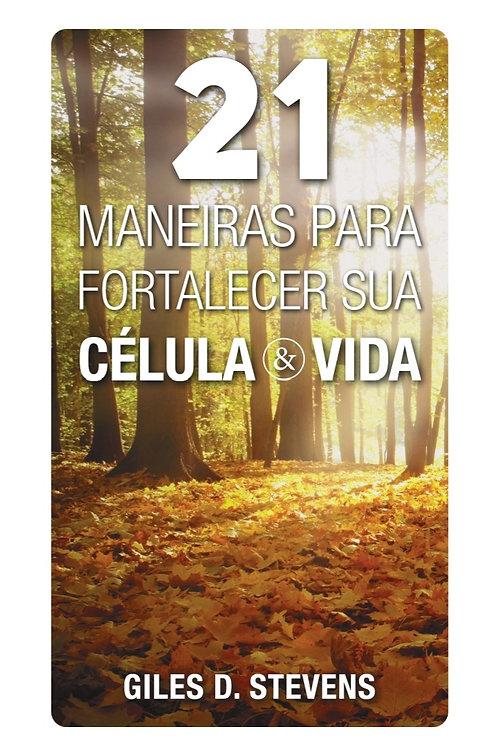 21 Maneiras para fortalecer sua celula & vida