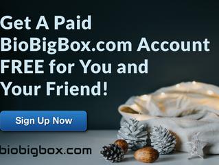 Receive A Paid BioBigBox.com Account FREE for You and A Friend!