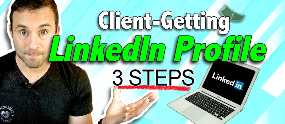 Create a Client-Getting Profile on LinkedIn