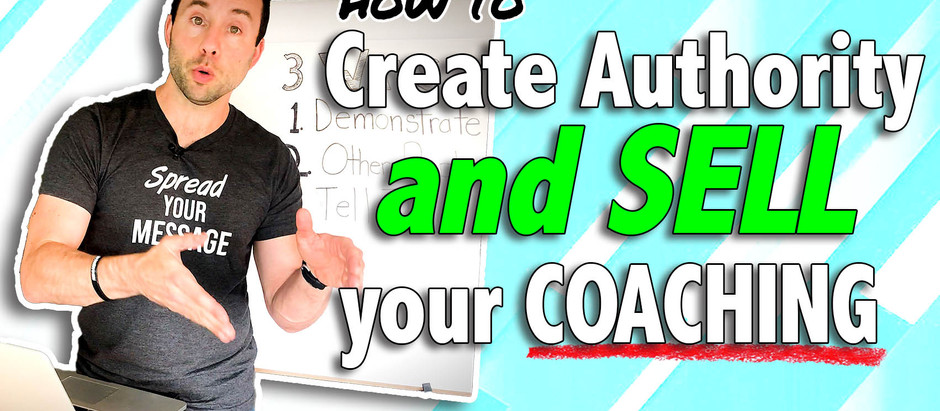 How to Create Authority and Sell your Coaching