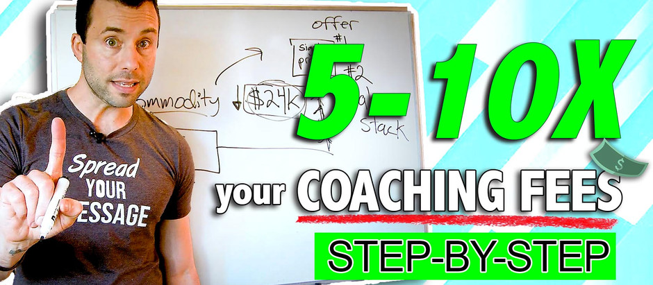 How to 5-10X your Coaching Fees