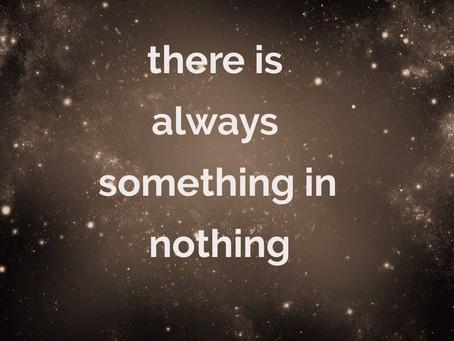 something in nothing