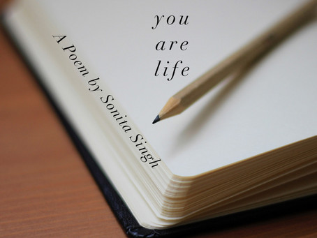 you are life