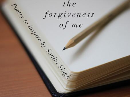 the forgiveness of me