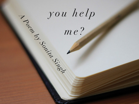Will you help me?