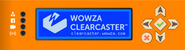 Wowza ClearCaster LCD UX