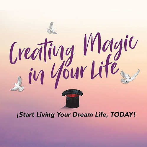 Creating Magic in Your Life Online Course