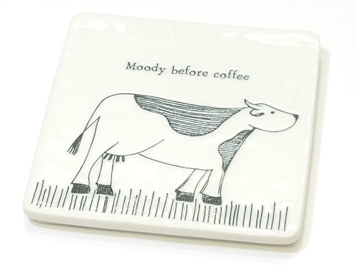 Cow/Moody Before Coffee Coaster