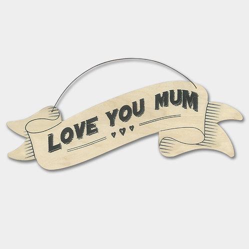Large Ribbon Sign-Love You Mum