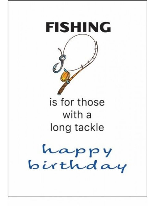 FISHING...LONG TACKLE HAPPY BIRTHDAY CARDS