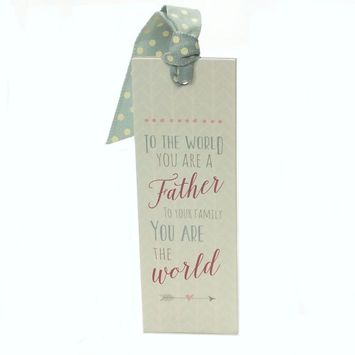 To the World You Are A Father Bookmark