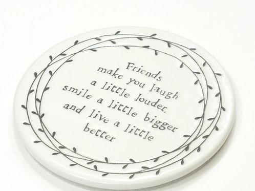 Friends Make you Laugh Coaster