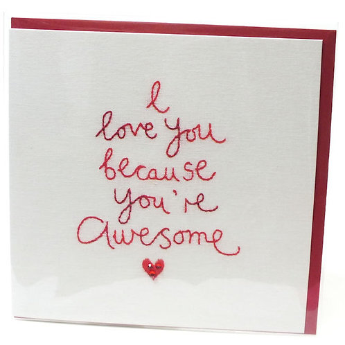 I Love you because yor're Awesome- Card
