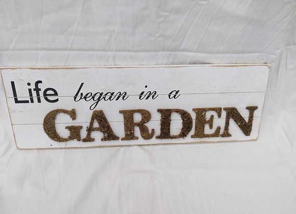 Life Began in a GARDEN Wood Sign
