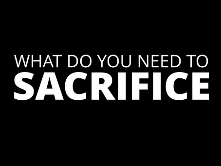 What do you need to sacrifice for the cause of Christ?
